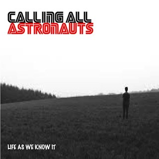 Life As We Know It by Calling All Astronauts Download