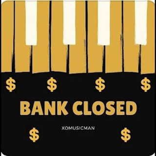 Bank Closed by Xo Music Man Download