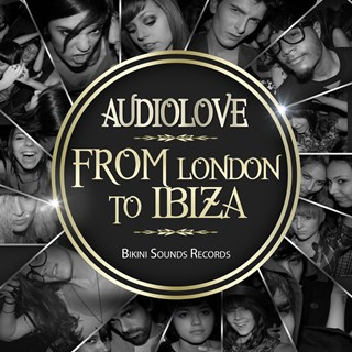 From London To Ibiza by Audio Love Download