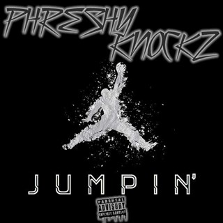 Jumpin by Phreshy Knockz Download