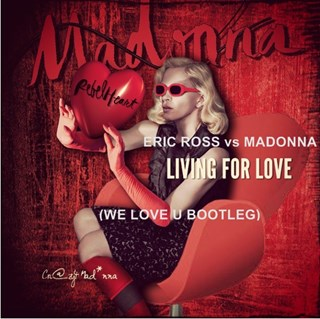 Living For Love by Eric Ross Vs Madonna Download