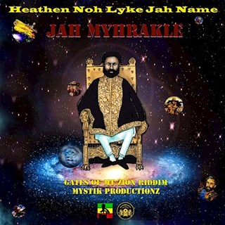 Heathen Nuh Like Jah Name by Jah Myhrakle Download