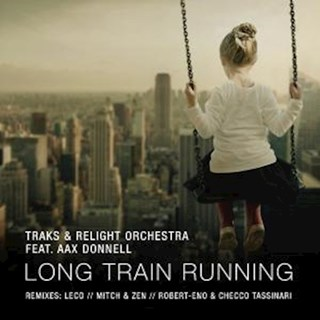 Long Train Running by Traks & Relight Orchestra ft Aax Donnell Download