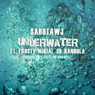 Underwater by Sabotawj ft Frosty, Mikial, 3D & Randola Download