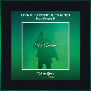I Need Dollar by Liva K & Consoul Trainin ft Petros P Download