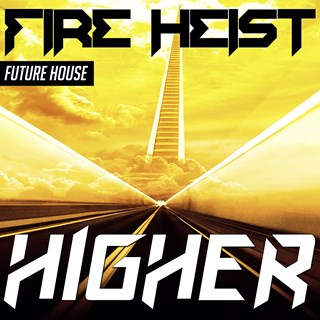 Higher by Fire Heist Download