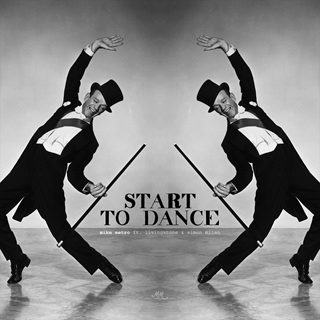 Start To Dance by Mike Metro ft Living Stone & Simon Milan Download