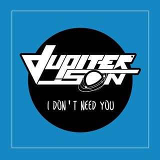 I Dont Need You by Jupiter Son Download