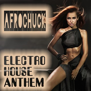 Electro House Anthem by Afrochuck Download
