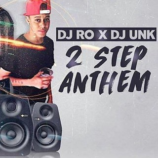 2 Step Anthem by DJ Ro ft DJ Unk Download