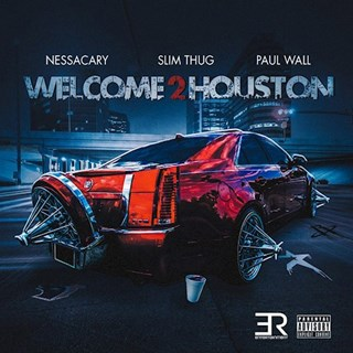 Welcome To Houston by Nessacary ft Slim Thug & Paul Wall Download