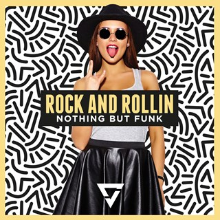 Rock & Rollin by Nothing But Funk Download