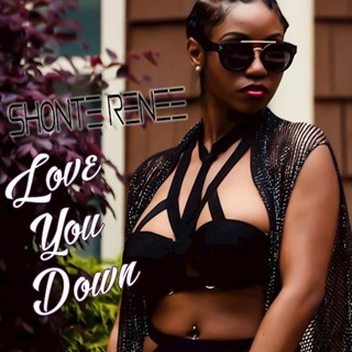 Love You Down by Shonte Renee Download