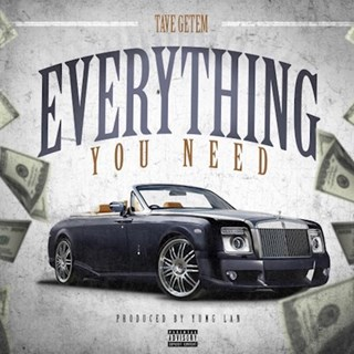 Everything You Need by Tave Getem Download