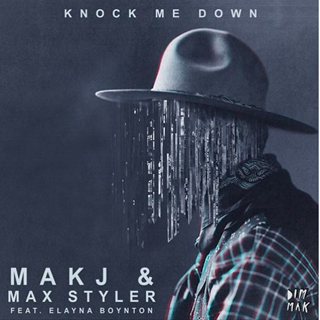 Knock Me Down by Makj & Max Styler ft Elayna Boynton Download