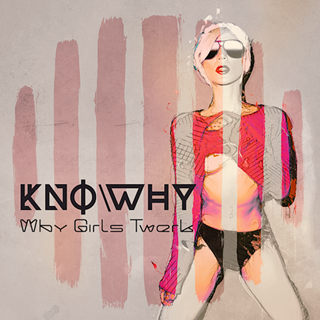 Why Girls Twerk by Knowhy Download