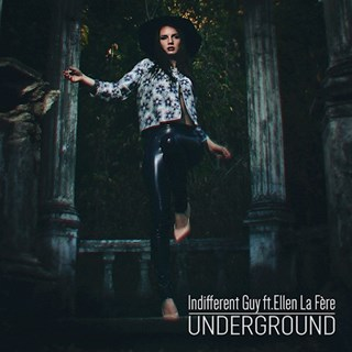 Underground by Indifferent Guy ft Ellen La Fère Download