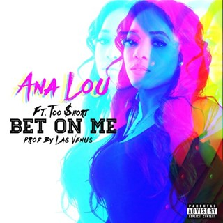 Bet On Me by Ana Lou ft Too Short Download