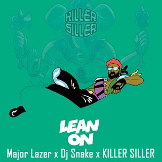 Lean On by Major Lazer X DJ Snake X Killer Siller Download