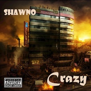 Crazy by Shawno Download