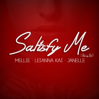 Satisfy Me by Leianna Kai ft Mellie & Janelle Download