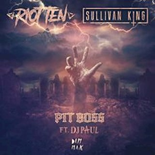 Pit Boss by Riot Ten & Sullivan King ft DJ Paul Download