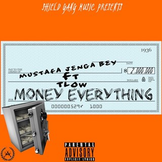 Money Everything by Mustafa Jenga Bey ft Tl0w Download