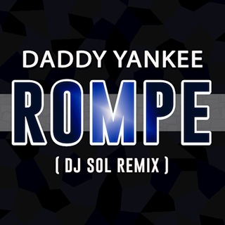 Rompe by Daddy Yankee Download