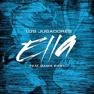 Ella by Los Jugadores ft Bama Baby Download