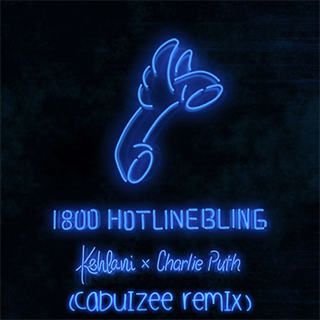 Hotline Bling by Kehlani X Charlie Puth Download