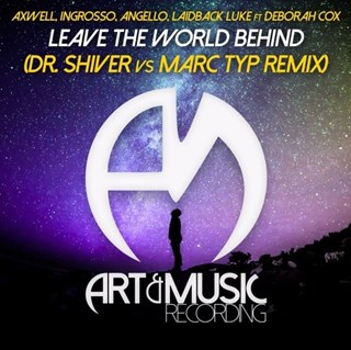 Leave The World Behind by Axwell, Ingrosso, Angello & Laidback Luke ft Deborah Cox Download