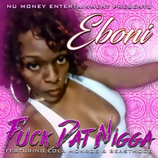 Fuck That Nigga by Eboni Danielle Download