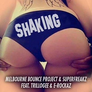 Shaking by Melbourne Bounce Project & Superfreakz ft Trillogee & Er Download