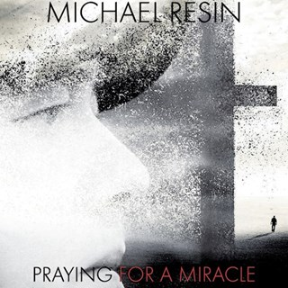 Praying For A Miracle by Michaël Resin Download