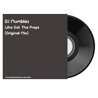 Who Got The Props by DJ Mumbles Download