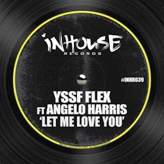 Let Me Love You by Angelo Harris ft Yssf Flex Download