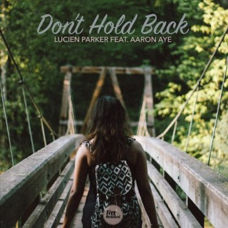 Dont Hold Back by Lucien Parker ft Aaron Aye Download