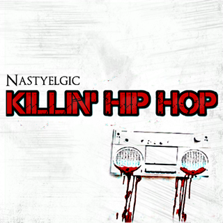 Killin Hip Hop by Nastyelgic Download