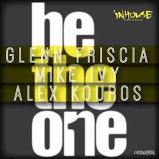 Be The One by Glenn Friscia, Mike Ivy & Alex Kouros Download