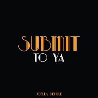Submit To Ya by Joella Download
