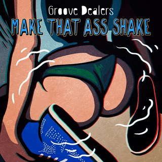 Make That Ass Shake by Groove Dealers Download