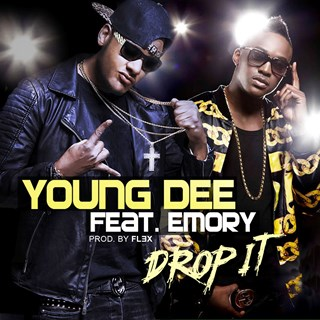 Drop It by Young Dee ft Emory Download