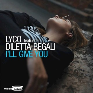 Ill Give You by Lyco ft Diletta Begali Download