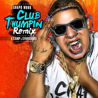 Club Thumpin by Chapo Work ft K Camp & Sy Ari Da Kid Download