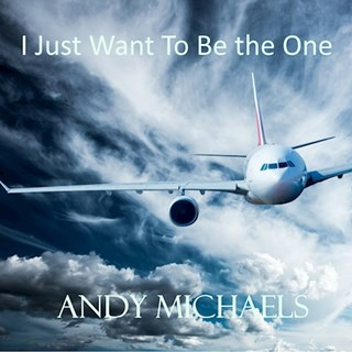I Just Want To Be The One by Andy Michaels Download