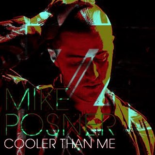Cooler Than Me by Mike Posner Download