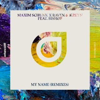 My Name by Maxim Schunk X Raven & Kreyn ft Bishop Download