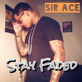 Stay Faded by Sir Ace Download