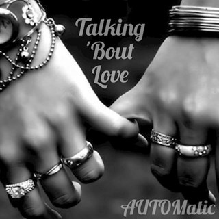 Talkin Bout Love by Automatic Download
