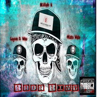 Bada Bing by Killah K ft Mista Wyte & Legion Download